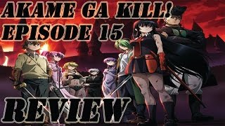 [SPOILERS] Akame Ga Kill! Episode 15 Discussion and Review