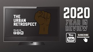 The Urban Retrospect - 2020 Year in Review