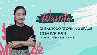 Wanita di Balik Co-Working Space CoHive Sahid Sudirman Residence