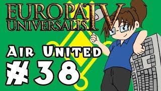 Europa Universalis IV: AIR UNITED - Ep 38