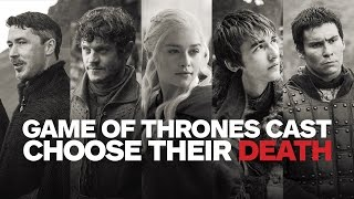 game of thrones cast choose their character deaths