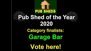 PUB SHED OF THE YEAR 2020 - 'Garage Bar' category finalists - Vote Here!
