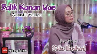 Download Balik Kanan Wae Happy Asmara    Cover Siska Wardhani