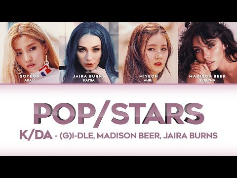 POP/STARS (LYRICS) – K/DA (Madison Beer, (G)I-DLE, Jaira Burns) [HAN/ROM/ENG]