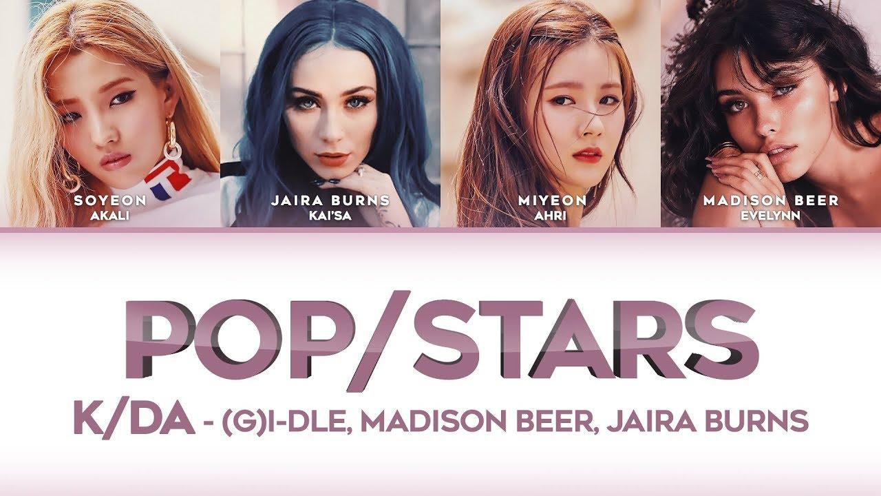 Pop Stars Lyrics K Da Madison Beer G I Dle Jaira Burns