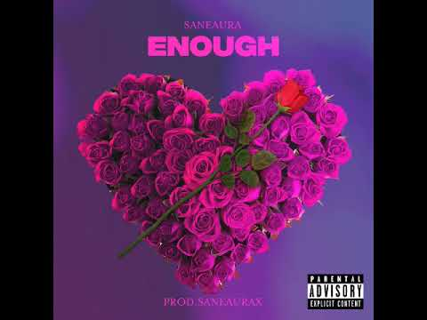 💘 Enough (feat. Saneaura)