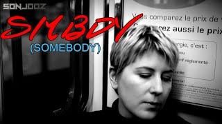 SONJOOZ - SOMEBODY ft. Viktoria (SMBDY Official Video)
