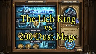 Hearthstone: The Lich King with a 200 Dust Mage Deck