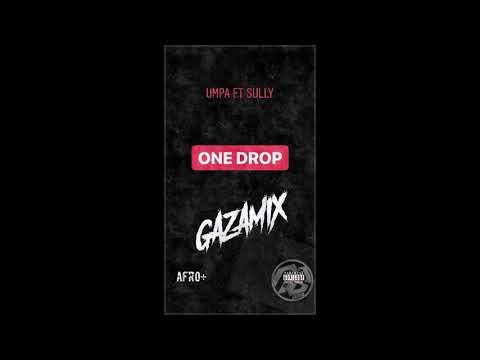 ONE DROP - GAZAMIX (Afro+) Umpa Ft Sully (2019)