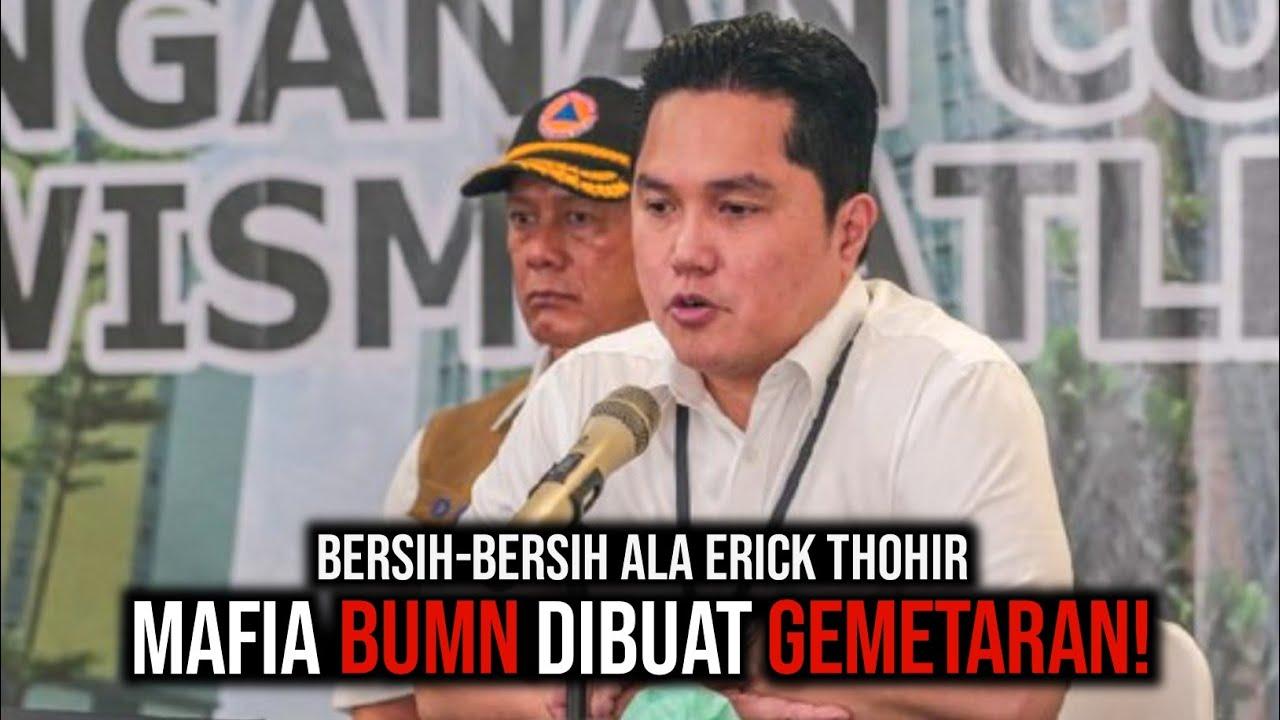 LAGI! ERICK THOHIR BUAT GEMETAR MAFIA BUMN