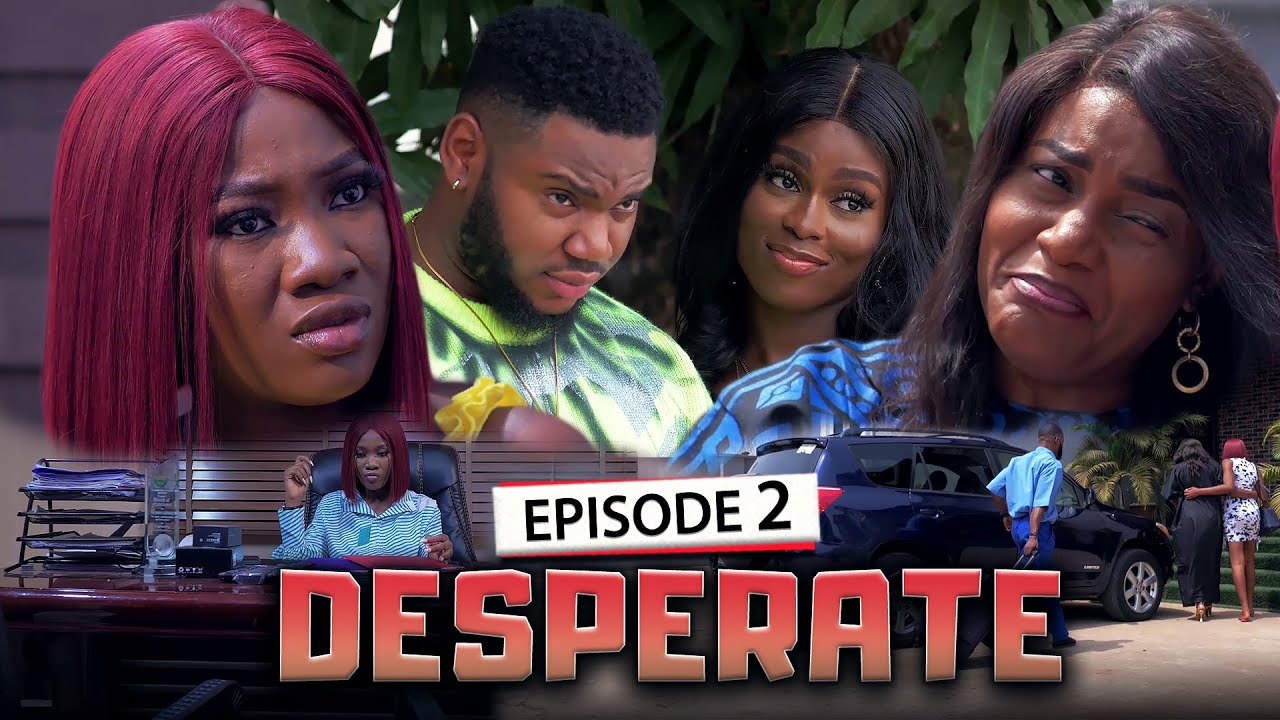 DESPERATE EPISODE 2 (New Movie) Queen Nwokoye/Chinenye/Somadina 2021 Latest Nigerian Nollywood Movie