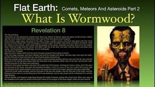 Flat Earth - What is Wormwood?