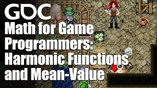 Math for Game Programmers: Harmonic Functions and Mean-Value