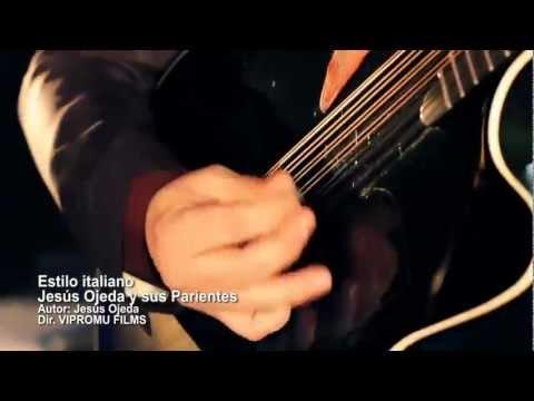 Estilo Italiano - Jesus Ojeda (Video Oficial) 2012