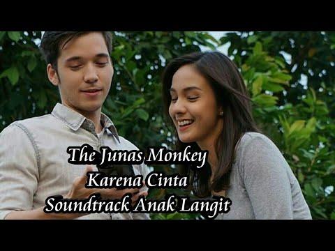The Junas Monkey - Karena Cinta Soundtrack Anak Langit SCTV