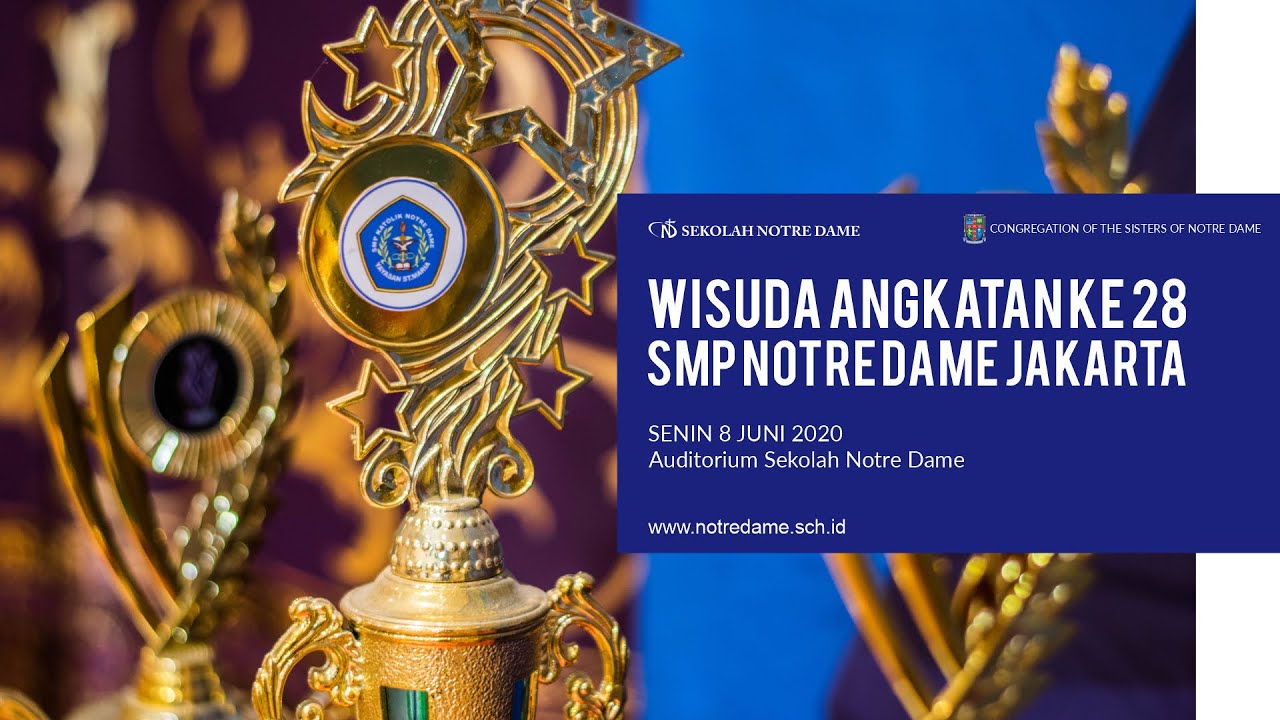 Wisuda Online Angkatan Ke 28 Smp Notre Dame Jakarta Tahun Ajaran 2019 2020 Youtube