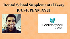 Dental School Supplemental Essay (UCSF, PENN, NYU)