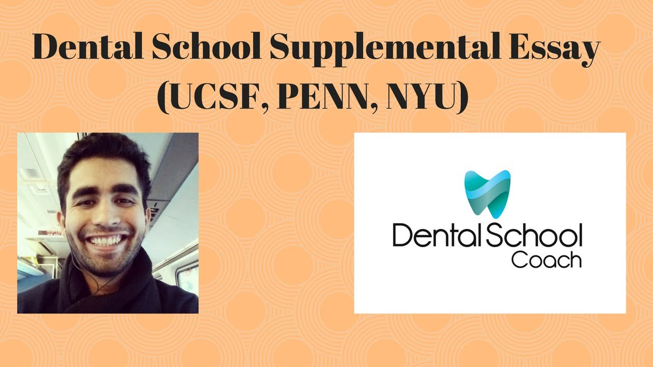 dental school supplemental essay ucsf penn nyu  dental school supplemental essay ucsf penn nyu
