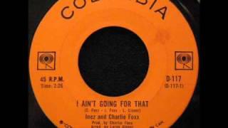 Inez & Charlie Foxx - I Ain
