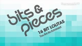 16 Bit Lolitas - You Are An Astronaut (Original Mix)