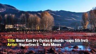 Never Run Dry (lyrics & chords) Housefires II