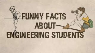 Funny facts about engineering students