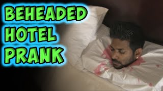 Beheaded Hotel Prank