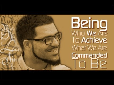 Muhammad Abdul Latif on Being Who We Are To Achieve What We Are Commanded To Be