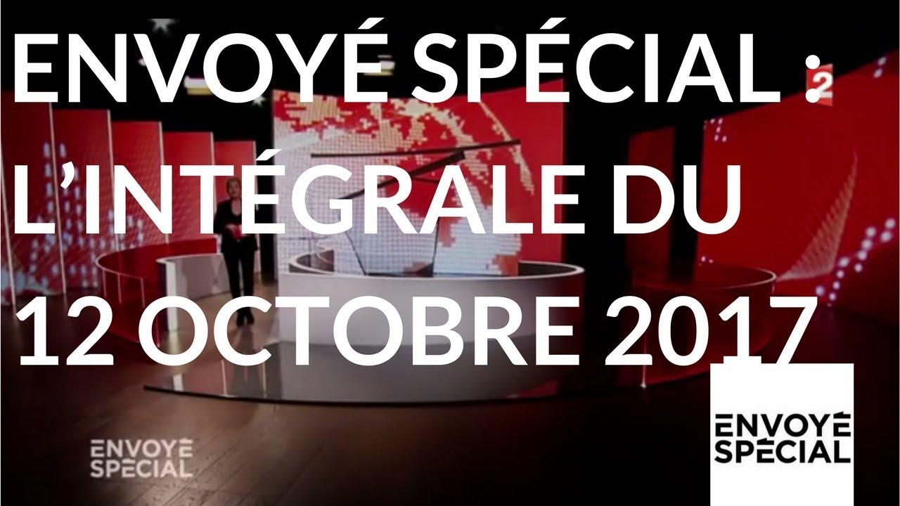 Envoyé spécial. L'intégrale de jeudi 12 octobre 2017 (France 2)