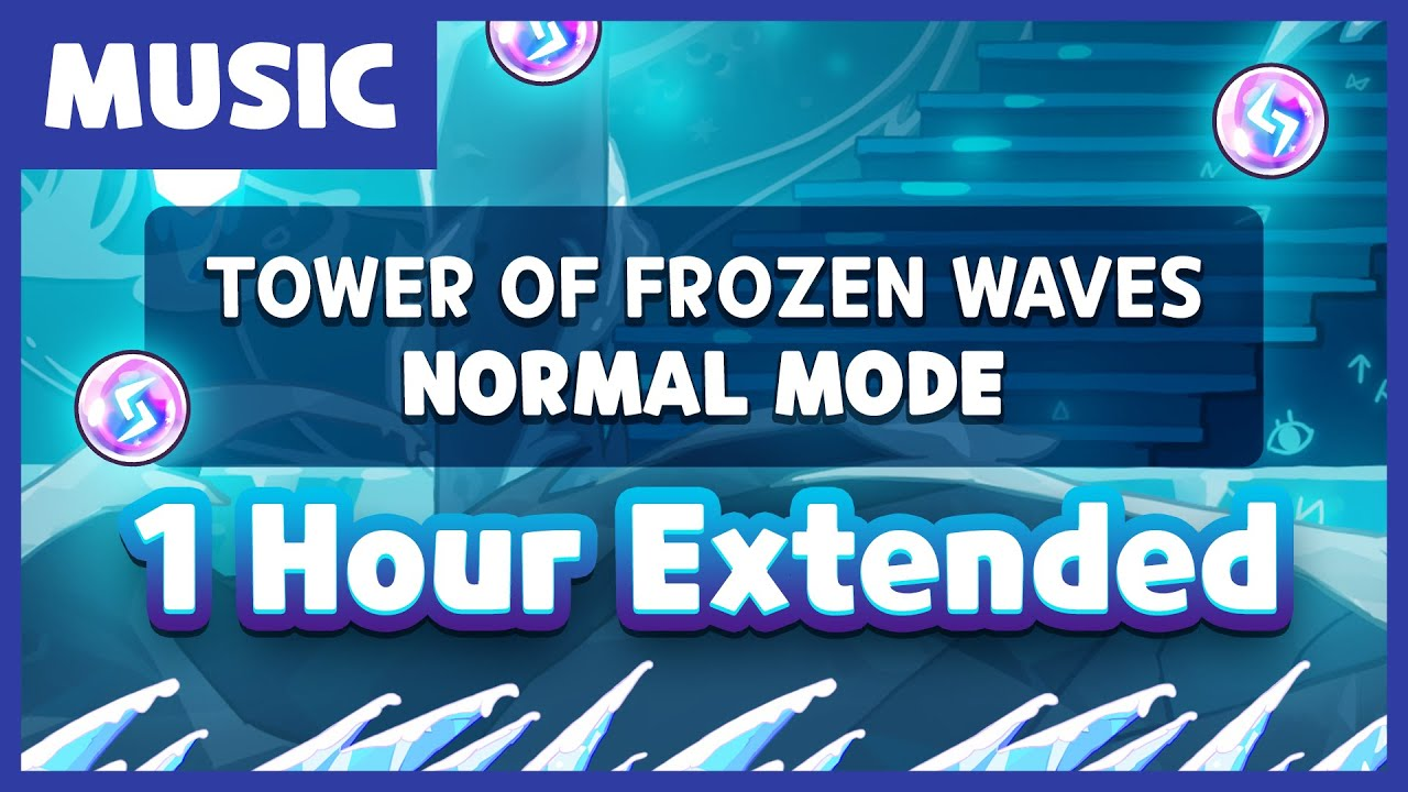 Tower Of Frozen Waves - Normal Mode Theme (1 hour extended)