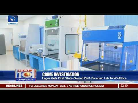Crime Investigation: Lagos Gets First State-Owned DNA Forensic Lab In W/Africa