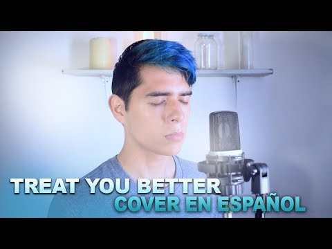 Treat You Better Cover en Español - Shawn Mendes | Sergio Vargott