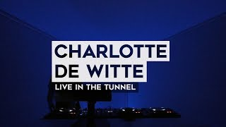 THE TUNNEL: Charlotte de Witte