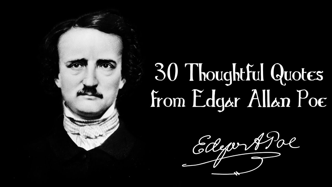 Short Cool Quotes Wallpaper 30 Thoughtful Quotes From Edgar Allan Poe Youtube