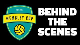 BEHIND THE SCENES - The Wembley Cup 2015