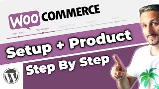 WooCommerce Setup + Add The First Product (Step By Step)