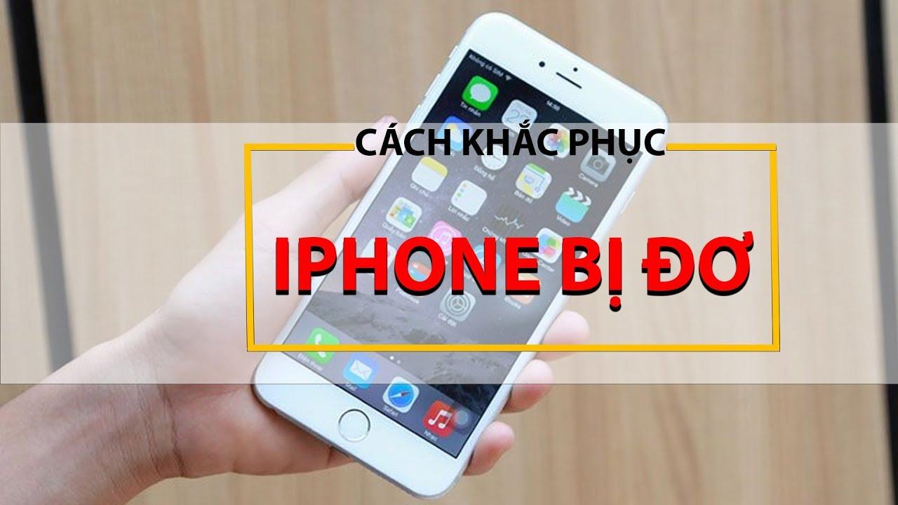 Bắt Bệnh Đoán Bệnh #10: iPhone Bị Đơ Thì Làm Thế Nào???