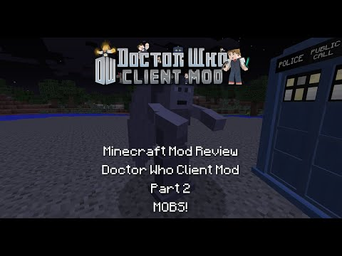 Minecraft Mod Review | Doctor Who Client Mod Open Alpha | Part 2 | MOBS!