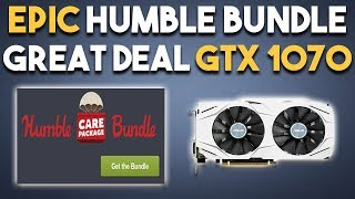 EPIC Humble Bundle and GREAT DEAL on GTX 1070