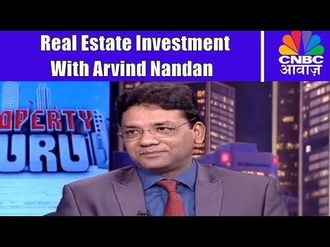 Property Investment With Arvind Nandan | Property Guru | CNBC Awaaz