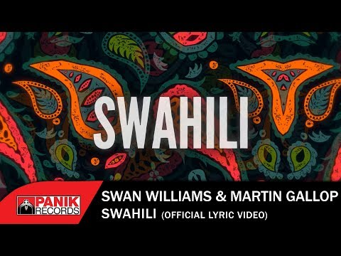 Swan Williams & Martin Gallop - Swahili - Official Lyric Video