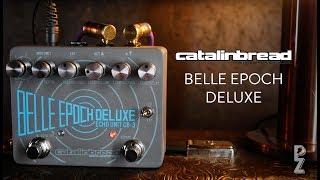 Catalinbread Belle Epoch Deluxe Demo