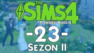 The SimS 4 Sezon II #23 - Relaks przed ślubem