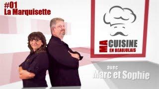 Ma Cuisine En Beaujolais #01 - La Marquisette Et Le Pain Beaujolais