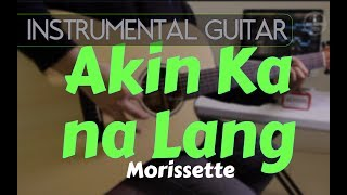 Morissette - Akin ka na lang instrumental guitar karaoke version cover with lyrics