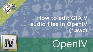 How to edit GTA V audio files in OpenIV (.awc)