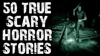 50 TRUE Absolutely Horrifying Scary Stories | Ultimate Compilation | (Scary Stories)