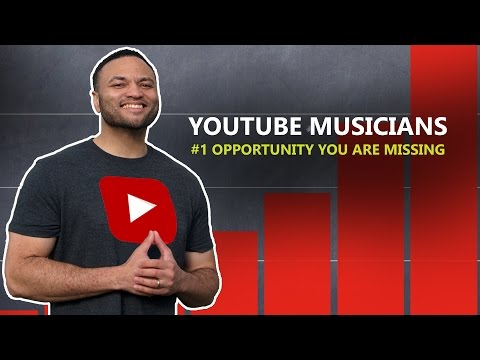 YouTube Musicians, Are You Missing This Huge Opportunity?