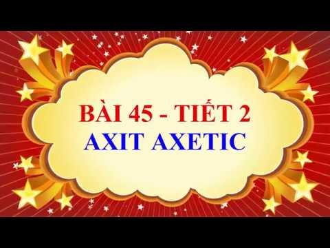 Hóa học lớp 9 – Bài 45 – Axit axetic – Tiết 2