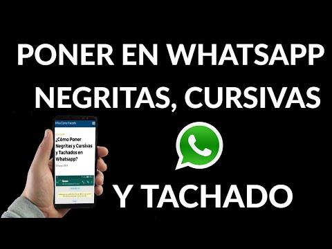 Cómo Poner Negritas Cursivas y Tachados en WhatsApp
